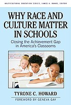 Why race and culture matter in schools : closing the achievement gap in America's classrooms