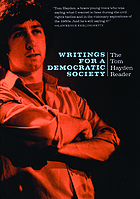 Writings for a democratic society : the Tom Hayden reader.