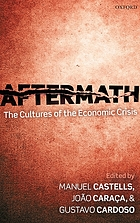 Aftermath : the cultures of the economic crisis