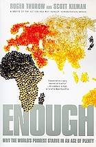 Enough : why the world's poorest starve in an age of plenty