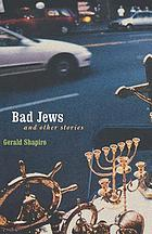 Bad Jews and other stories