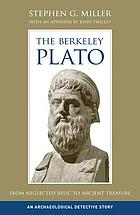 The Berkeley Plato : from neglected relic to ancient treasure : an archaeological detective story