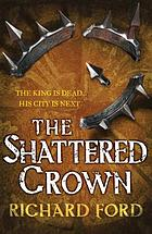 Shattered crown : No. 2 : Steelhaven