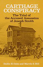Carthage conspiracy : the trial of the accused assassins of Joseph Smith