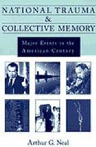 National trauma and collective memory : major events in the American century