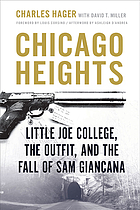 Chicago Heights : Little Joe College, the Outfit, and the fall of Sam Giancana