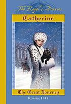 Catherine : the great journey