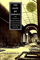 The rape of Europe : the fate of Europe's treasures in the Third Reich and the second World War