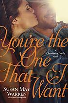 You're the one that I want : a Christiansen family novel