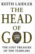 The head of God : the lost treasure of the Templars