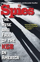 Spies : the rise and fall of the KGB in America
