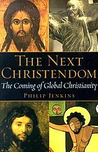 The next Christendom : the coming of global Christianity