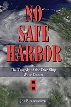 No safe harbor : the tragedy of the dive ship Wave Dancer