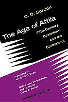 The age of Attila : fifth-century Byzantium and the Barbarians