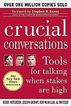Crucial conversations : tools for talking when stakes are high. Summary.