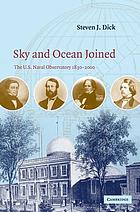 Sky and ocean joined : the U.S. Naval Observatory, 1830-2000