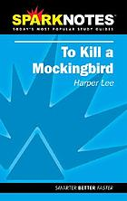 To kill a mockingbird : Harper Lee