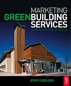 Marketing green building services : strategies for success