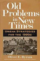 Old problems in new times : urban strategies for the 1990s