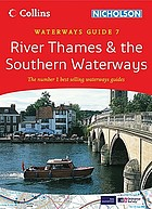 Collins/Nicholson guide to the waterways. 7, River Thames & the southern waterways.