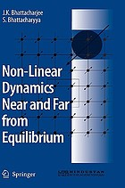 Nonlinear dynamics near and far from equilibrium