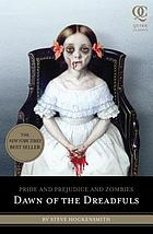 Pride and prejudice and zombies. Dawn of the dreadfuls