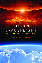 Human spaceflight : from Mars to the stars