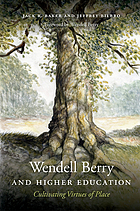Wendell Berry and higher education : cultivating virtues of place