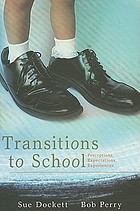 Transitions to school : perceptions, expectations, experiences