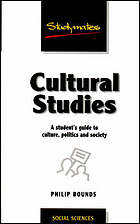 Cultural studies : a student's guide to culture, politics and society