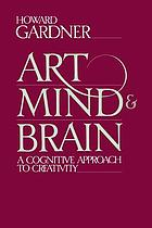 Art, mind, and brain : a cognitive approach to creativity