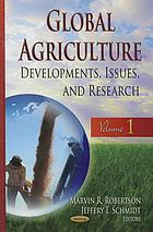 Global agriculture : DEVELOPMENTS, ISSUES, AND RESEARCH.