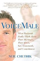 Voicemale : what husbands really think about their marriages, their wives, sex, housework, and commitment