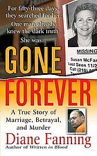Gone forever : the true story of marriage, betrayal, and murder