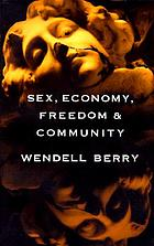 Sex, economy, freedom & community : eight essays