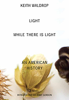 Light while there is light : an American history