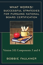 Successful strategies for pursuing National Board Certification : version 3.0, components 3 and 4