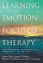Learning emotion-focused therapy : the process-experiential approach to change