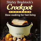 Shirley Bradstock's crockpot cookbook : slow cooking for fast living.