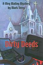 Dirty deeds : a Meg Malloy mystery