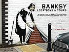Banksy Locations & Tours : a Collection of Graffiti Locations and Photographs in London, England.