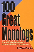 100 great monologs : a versatile collection of monologs, duologs, and triologs for student actors