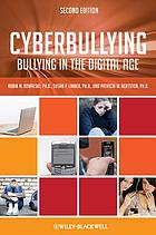 Cyberbullying : bullying in the digital age