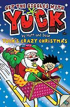 Yuck's crazy Christmas ; and Yuck's naughty new year