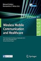 Wireless mobile communication and healthcare : third International Conference, MobiHealth 2012, Paris, France, November 21-23, 2012, Revised selected papers