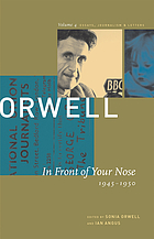 George Orwell. Volume 4, In front of your nose, 1946-1950 : the collected essays, journalism & letters