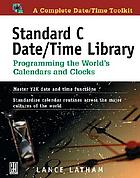 Standard C date/time library : programming the world's calendars and clocks