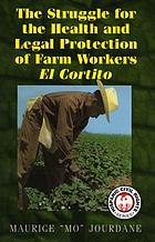The struggle for the health and legal protection of farm workers : el cortito