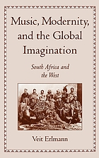 Music, modernity, and the global imagination : South Africa and the West