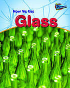 How we use glass